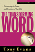 The Transforming Word: Discovering the Power and Provision of the Bible - eBook
