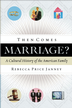 Then Comes Marriage?: A Cultural History of the American Family - eBook