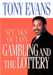 Tony Evans Speaks Out on Gambling and the Lottery - eBook