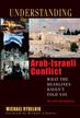 Understanding the Arab-Israeli Conflict: What the Headlines Haven't Told You - eBook