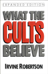 What The Cults Believe - eBook