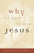 Why It's Hard to Love Jesus - eBook