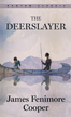 The Deerslayer - eBook