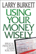 Using Your Money Wisely: Biblical Principles Under Scrutiny - eBook
