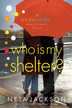 <TitleText>Who Is My Shelter?</TitleText> - eBook