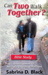 Can Two Walk Together? Bible Study: Encouragement for Spiritually Unbalanced Marriages - eBook