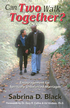 Can Two Walk Together?: Encouragement for Spiritually Unbalanced Marriages - eBook