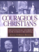 Courageous Christians: Devotional Stories for Family Reading - eBook