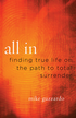 All In: Finding True Life on the Path to Total Surrender - eBook
