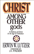 Christ Among Other Gods: A Defense of Christ in an Age of Tolerance - eBook
