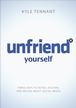 Unfriend Yourself: Three Days to Detox, Discern, and Decide About Social Media - eBook