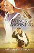 Wings of Morning, Snapshots in History Series #1 -ebook