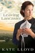 Leaving Lancaster: A Novel - eBook