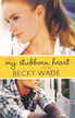 My Stubborn Heart - eBook