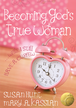 Becoming God's True Woman: ...While I Still Have a Curfew / New edition - eBook
