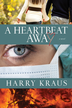 A Heartbeat Away: A Novel - eBook