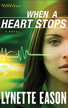 When a Heart Stops: A Novel - eBook