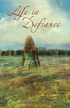 Life in Defiance: A Novel - eBook