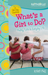 What's a Girl to Do?: Finding Faith in Everyday Life - eBook