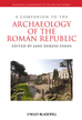 A Companion to the Archaeology of the Roman Republic - eBook