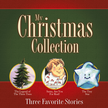 My Christmas Collection: Three Favorite Stories - eBook