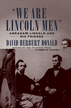 We Are Lincoln Men: Abraham Lincoln and His Friends - eBook