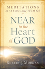 more information about Near to the Heart of God: Meditations on 366 Best-Loved Hymns - eBook