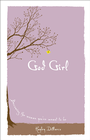 more information about God Girl: Becoming the Woman You're Meant to Be - eBook