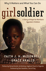 more information about Girl Soldier: A Story of Hope for Northern Uganda's Children - eBook