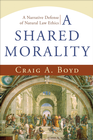 more information about Shared Morality, A: A Narrative Defense of Natural Law Ethics - eBook