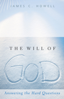 more information about The Will of God: Answering the Hard Questions - eBook
