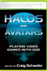 more information about Halos and Avatars: Playing Video Games with God - eBook