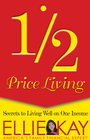 more information about 1/2 Price Living: Secrets to Living Well on One Income - eBook