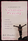 more information about A Journey to Victorious Praying: Finding Discipline and Delight in Your Prayer Life - eBook