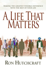 more information about A Life That Matters: Making the Greatest Possible Difference with the Rest of Your Life - eBook