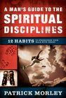 more information about A Man's Guide to the Spiritual Disciplines: 12 Habits to Strengthen Your Walk With Christ - eBook