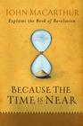more information about Because the Time is Near: John MacArthur Explains the Book of Revelation - eBook