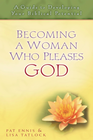 more information about Becoming a Woman Who Pleases God: A Guide to Developing Your Biblical Potential - eBook