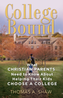 more information about College Bound: What Christian Parents Need to Know About Helping their Kids Choose a College - eBook