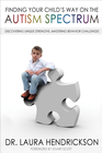 more information about Finding Your Child's Way on the Autism Spectrum: Discovering Unique Strengths, Mastering Behavior Challenges - eBook
