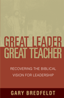 more information about Great Leader, Great Teacher: Recovering the Biblical Vision For Leadership - eBook