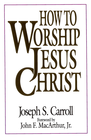 more information about How To Worship Jesus Christ - eBook