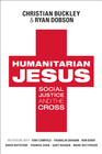 more information about Humanitarian Jesus: Doing Good for all the Right Reasons - eBook