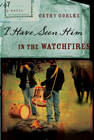 more information about I Have Seen Him in the Watchfires - eBook