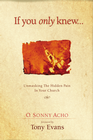 more information about If You Only Knew: Unmasking the Hidden Pain in Your Church - eBook