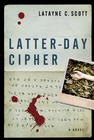 more information about Latter-Day Cipher: A Novel - eBook