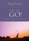 more information about Let it Go!: Breaking Free From Fear and Anxiety - eBook
