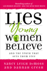 more information about Lies Young Women Believe: And the Truth that Sets Them Free - eBook