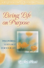 more information about Living Life on Purpose: Discovering God's Best for Your Life - eBook