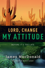 more information about Lord, Change My Attitude: Before It's Too Late - eBook